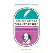 For the Love of Shakespeare by Miller, Beth, 9781849539258
