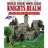 Build Your Own Lego Knights Realm by Klang, Joachim; Bischoff, Tim; Honvehlmann, Philipp; Uhlmann, Lutz, 9783868529258