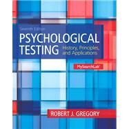 Psychological Testing: History, Principles and Applications, 7/e by Gregory, 9780205959259