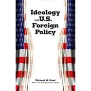 Ideology and U. S. Foreign Policy by Michael H. Hunt; With a New Afterword by the Author, 9780300139259