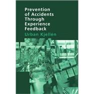 Prevention of Accidents Through Experience Feedback by Kjellen; Urban, 9780748409259