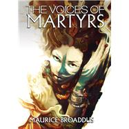The Voices of Martyrs by Broaddus, Maurice, 9780996769259