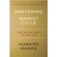 Mastering the Market Cycle by Marks, Howard S., 9781328479259