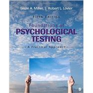 Foundations of Psychological Testing by Miller, Leslie A.; Lovler, Robert L., 9781483369259