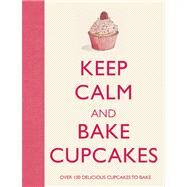 Keep Calm and Bake Cupcakes by Dixon, Barbara, 9781607109259