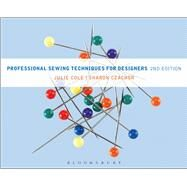 Professional Sewing Techniques for Designers by Cole, Julie; Czachor, Sharon, 9781609019259