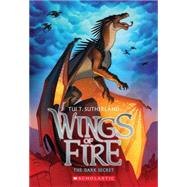 Wings of Fire Book Four: The Dark Secret by Sutherland, Tui T., 9780545349260