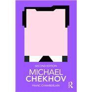 Michael Chekhov by Chamberlain,Franc, 9781138599260
