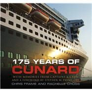 175 Years of Cunard by Frame, Chris; Cross, Rachelle; Payne, Stephen M., 9780752489261