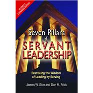 Seven Pillars of Servant Leadership by Sipe, James W.; Frick, Don M., 9780809149261