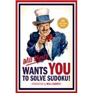 Will Shortz Wants You to Solve Sudoku! 300 Easy to Hard Puzzles by Shortz, Will, 9781250049261