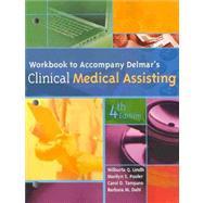 Workbook for Delmar's Clinical Medical Assisting, 4th by Lindh, Wilburta Q.; Pooler, Marilyn; Tamparo, Carol D.; Dahl, Barbara M., 9781435419261