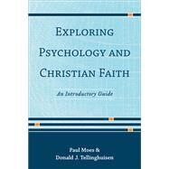 Exploring Psychology and Christian Faith by Moes, Paul; Tellinghuisen, Donald J., 9780801049262