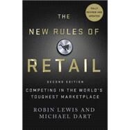 The New Rules of Retail Competing in the World's Toughest Marketplace by Lewis, Robin; Dart, Michael, 9781137279262