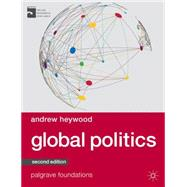 Global Politics by Heywood, Andrew, 9781137349262