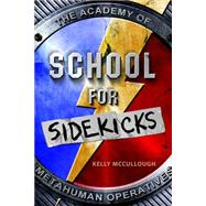 School for Sidekicks by McCullough, Kelly, 9781250039262