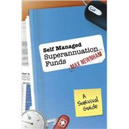 Self Managed Superannuation Funds : A Survival Guide by Newnham, Max, 9781742169262