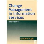 Change Management in Information Services by Pugh,Lyndon, 9781138259263