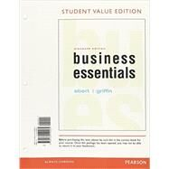 Business Essentials, Student Value Edition by Ebert, Ronald J.; Griffin, Ricky W., 9780134149264