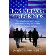 Los Nuevos Peregrinos / The New Pilgrims by Castleberry, Joseph, 9781617959264