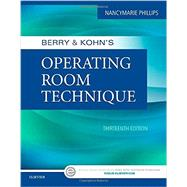 Berry & Kohn's Operating Room Technique by Phillips, Nancymarie, R.N., Ph.D., 9780323399265