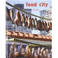 Food City by C J Lim;, 9780415539265