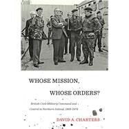 Whose Mission, Whose Orders? by Charters, David A., 9780773549265