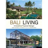 Bali Living by Francione, Gianni; Inglis, Kim (CON); Kawana, Masano, 9780804849265