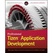 Professional Tizen Application Development by Jaygarl, Hojun; Luo, Cheng; Kim, Yoonsoo; Choi, Eunyoung; Bradwick, Kevin, 9781118809266