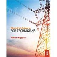 Electrical Science for Technicians by Waygood; Adrian, 9781138849266