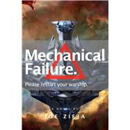 Mechanical Failure by Zieja, Joe, 9781481459266