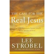 The Case for the Real Jesus by Strobel, Lee, 9780310339267