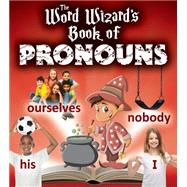 The Word Wizard's Book of Pronouns by Johnson, Robin, 9780778719267