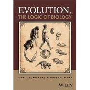 Evolution, the Logic of Biology by Torday, John S.; Rehan, Virender K., 9781118729267