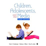 Children, Adolescents, and the Media by Strasburger, Victor C., 9781412999267
