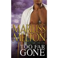 Too Far Gone by Melton, Marliss, 9780446509268