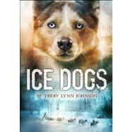 Ice Dogs by Johnson, Terry Lynn, 9780547899268