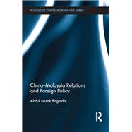 China-Malaysia Relations and Foreign Policy by Abdullah; Razak, 9781138829268