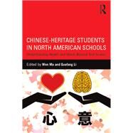 Chinese-Heritage Students in North American Schools: Understanding Hearts and Minds Beyond Test Scores by Ma; Wen, 9781138999268