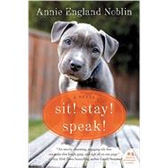 Sit! Stay! Speak! by Noblin, Annie England, 9780062379269