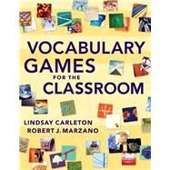Vocabulary Games For The Classroom by Carleton Lindsay, 9780982259269