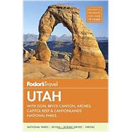 Fodor's Utah by FODOR'S TRAVEL GUIDES, 9781101879269