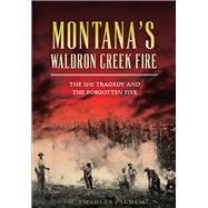 Montana�s Waldron Creek Fire by Palmer, Charles G., 9781467119269