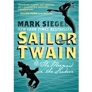 Sailor Twain Or: The Mermaid in the Hudson by Siegel, Mark; Siegel, Mark, 9781596439269