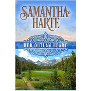 Her Outlaw Heart by Harte, Samantha, 9781626819269
