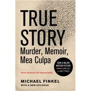 True Story by Finkel, Michael, 9780062339270