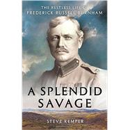 A Splendid Savage by Kemper, Steve, 9780393239270