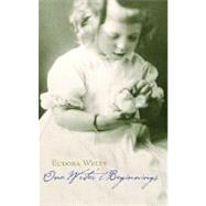 One Writer's Beginnings by Welty, Eudora, 9780674639270