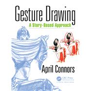 Gesture Drawing: A Story-Based Approach by Connors; April, 9781498799270