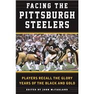Facing the Pittsburgh Steelers by Mcfarland, John, 9781613219270